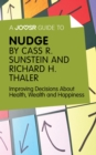 A Joosr Guide to... Nudge by Richard Thaler and Cass Sunstein : Improving Decisions About Health, Wealth and Happiness - eBook