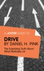 A Joosr Guide to... Drive by Daniel Pink : The Surprising Truth About What Motivates Us - eBook