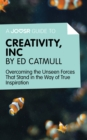 A Joosr Guide to... Creativity, Inc by Ed Catmull : Overcoming the Unseen Forces That Stand in the Way of True Inspiration - eBook