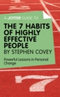 A Joosr Guide to... The 7 Habits of Highly Effective People by Stephen Covey : Powerful Lessons in Personal Change - eBook