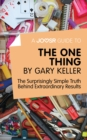 A Joosr Guide to... The One Thing by Gary Keller : The Surprisingly Simple Truth Behind Extraordinary Results - eBook