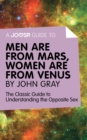A Joosr Guide to... Men are from Mars, Women are from Venus by John Gray : The Classic Guide to Understanding the Opposite Sex - eBook