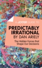 A Joosr Guide to... Predictably Irrational by Dan Ariely : The Hidden Forces that Shape Our Decisions - eBook