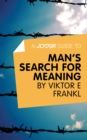 A Joosr Guide to... Man's Search For Meaning by Viktor E Frankl - eBook