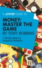 A Joosr Guide to... Money: Master the Game by Tony Robbins : 7 Simple Steps to Financial Freedom - eBook