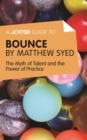 A Joosr Guide to... Bounce by Matthew Syed : The Myth of Talent and the Power of Practice - eBook