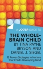 A Joosr Guide to... The Whole-Brain Child by Tina Payne Bryson and Daniel J. Siegel : 12 Proven Strategies to Nurture Your Child's Developing Mind - eBook