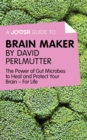A Joosr Guide to... Brain Maker by David Perlmutter : The Power of Gut Microbes to Heal and Protect Your Brain-For Life - eBook