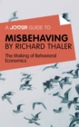 A Joosr Guide to... Misbehaving by Richard Thaler : The Making of Behavioral Economics - eBook