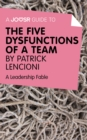 A Joosr Guide to... The Five Dysfunctions of a Team by Patrick Lencioni : A Leadership Fable - eBook