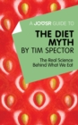 A Joosr Guide to... The Diet Myth by Tim Spector : The Real Science Behind What We Eat - eBook
