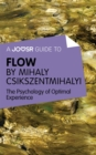 A Joosr Guide to... Flow by Mihaly Csikszentmihalyi : The Psychology of Optimal Experience - eBook