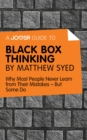 A Joosr Guide to... Black Box Thinking by Matthew Syed : Why Most People Never Learn from Their Mistakes-But Some Do - eBook