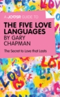 A Joosr Guide to... The Five Love Languages by Gary Chapman : The Secret to Love that Lasts - eBook