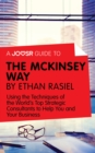 A Joosr Guide to... The McKinsey Way by Ethan Rasiel : Using the Techniques of the World's Top Strategic Consultants to Help You and Your Business - eBook