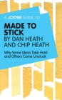 A Joosr Guide to... Made to Stick by Dan Heath and Chip Heath : Why Some Ideas Take Hold and Others Come Unstuck - eBook