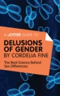 A Joosr Guide to... Delusions of Gender by Cordelia Fine : The Real Science Behind Sex Differences - eBook
