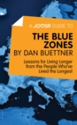 A Joosr Guide to... The Blue Zones by Dan Buettner : Lessons for Living Longer from the People Who've Lived the Longest - eBook