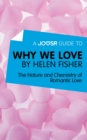 A Joosr Guide to... Why We Love by Helen Fisher : The Nature and Chemistry of Romantic Love - eBook