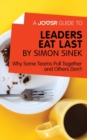 A Joosr Guide to... Leaders Eat Last by Simon Sinek : Why Some Teams Pull Together and Others Don't - eBook