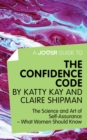 A Joosr Guide to... The Confidence Code by Katty Kay and Claire Shipman : The Science and Art of Self-Assurance-What Women Should Know - eBook