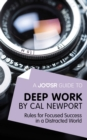 A Joosr Guide to... Deep Work by Cal Newport : Rules for Focused Success in a Distracted World - eBook