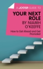 A Joosr Guide to... Your Next Role by Niamh O'Keeffe : How to Get Ahead and Get Promoted - eBook