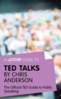 A Joosr Guide to... TED Talks by Chris Anderson : The Official TED Guide to Public Speaking - eBook