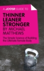 A Joosr Guide to... Thinner Leaner Stronger by Michael Matthews : The Simple Science of Building the Ultimate Female Body - eBook