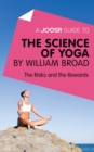 A Joosr Guide to... The Science of Yoga by William Broad : The Risks and the Rewards - eBook