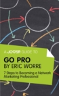 A Joosr Guide to... Go Pro by Eric Worre : 7 Steps to Becoming a Network Marketing Professional - eBook