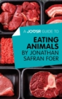 A Joosr Guide to... Eating Animals by Jonathan Safran Foer - eBook