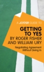A Joosr Guide to... Getting to Yes by Roger Fisher and William Ury : Negotiating Agreement Without Giving In - eBook