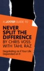 A Joosr Guide to... Never Split the Difference by Chris Voss with Tahl Raz : Negotiating as if Your Life Depended on It - eBook