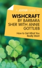 A Joosr Guide to... Wishcraft by Barbara Sher with Annie Gottlieb : How to Get What You Really Want - eBook