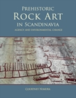 Prehistoric rock art in Scandinavia : Agency and Environmental Change - eBook