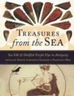 Treasures from the Sea : Sea Silk and Shellfish Purple Dye in Antiquity - Book