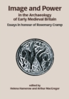 Image and Power in the Archaeology of Early Medieval Britain : Essays in honour of Rosemary Cramp - eBook