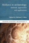 Molluscs in Archaeology : Methods, Approaches and Applications - Book