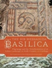 The Bir Messaouda Basilica : Pilgrimage and the Transformation of an Urban Landscape in Sixth Century AD Carthage - Book