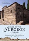 House of the Surgeon, Pompeii : Excavations in the Casa del Chirurgo (VI 1, 9-10.23) - Book
