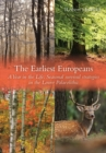 The Earliest Europeans : A Year in the Life: Survival Strategies in the Lower Palaeolithic - eBook