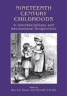 Nineteenth Century Childhoods in Interdisciplinary and International Perspectives - Book