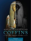 Ancient Egyptian Coffins : Past - Present - Future - Book