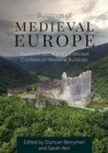 Buildings of Medieval Europe : Studies in Social and Landscape Contexts of Medieval Buildings - Book