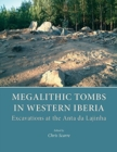 Megalithic Tombs in Western Iberia : Excavations at the Anta da Lajinha - Book