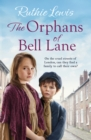 The Orphans of Bell Lane : A powerful heartwarming saga - Book