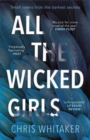 All The Wicked Girls : Sometimes Ordinary Lives Hide the Darkest Secrets - Book