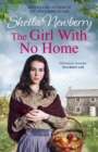 The Girl With No Home : A perfectly heart-warming saga from the bestselling author of THE WINTER BABY and THE NURSEMAID'S SECRET - eBook