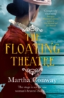 The Floating Theatre : This captivating tale of courage and redemption will sweep you away - Book